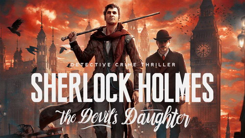 بازی کامپیوتر Sherlock Holmes: The Devil's Daughter